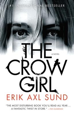The Crow Girl - Sund, Erik Axl