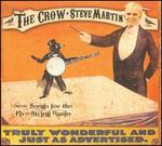 The Crow: New Songs for the Five-String Banjo [Deluxe Edition] - Steve Martin