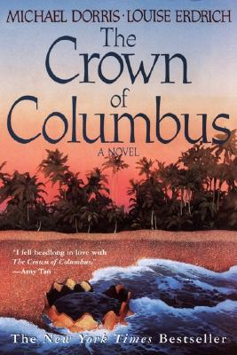 The Crown of Columbus - Erdrich, Louise, and Dorris, Michael