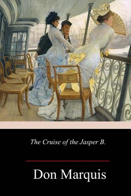 The Cruise of the Jasper B. - Marquis, Don