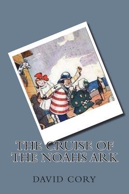 The Cruise of the Noahs Ark - Cory, David