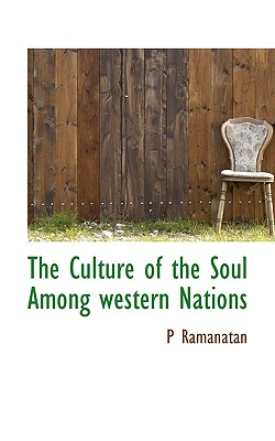 The Culture of the Soul Among Western Nations - Ramanatan, P