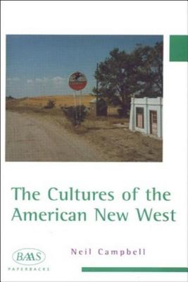 The Cultures of the American New West - Campbell, Neil
