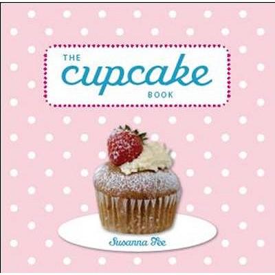 The Cupcake Book - Tee, Susanna