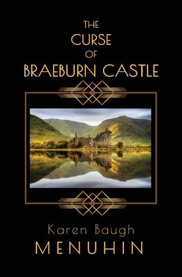 The Curse of Braeburn Castle: Halloween Murders at a lonely Scottish Castle - Menuhin, Karen Baugh