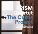 The Curtis Project: Music for Saxophones from the Curtis Institute
