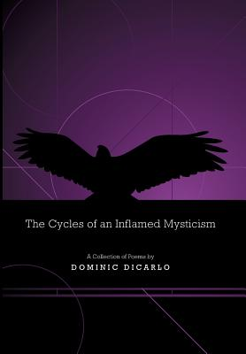 The Cycles of an Inflamed Mysticism - Dicarlo, Dominic