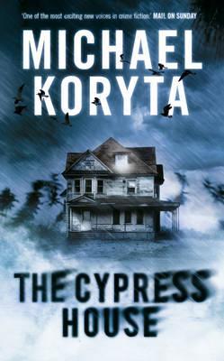 The Cypress House - Koryta, Michael