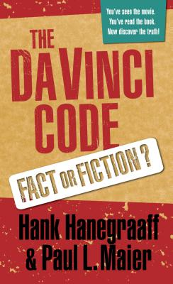 The Da Vinci Code: Fact or Fiction? - Hanegraaff, Hank, and Maier, Paul
