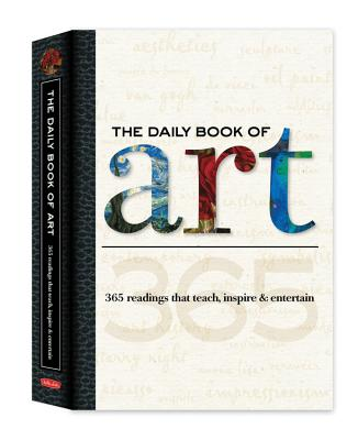 The Daily Book of Art: 365 Readings That Teach, Inspire & Entertain - Gilbert, Colin, and Gilbert, Dylan, and Gilbert, Elizabeth