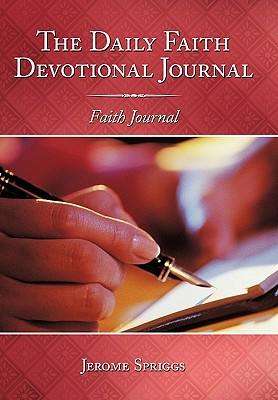 The Daily Faith Devotional Journal: Faith Journal - Spriggs, Jerome
