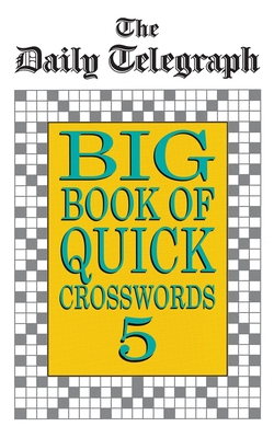 The Daily Telegraph Big Book of Quick Crosswords 5 - The Daily Telegraph