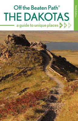 The Dakotas Off the Beaten Path(r): A Guide to Unique Places - McClintick, Lisa Meyers