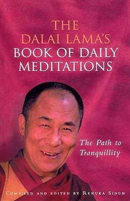 The Dalai Lama's Book Of Daily Meditations - Dalai Lama XIV, and Singh, Renuka