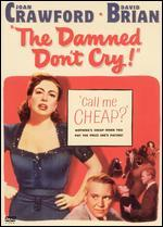 The Damned Don't Cry!