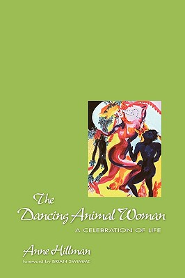The Dancing Animal Woman - Hillman, Anne
