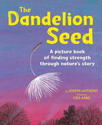 The Dandelion Seed - Anthony, Joseph