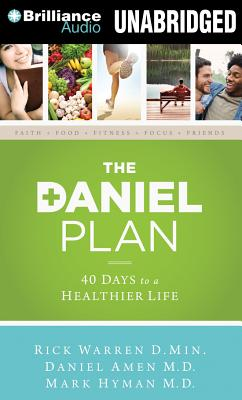 The Daniel Plan: 40 Days to a Healthier Life - Warren, Rick, Dr., Min, and Amen, Daniel, Dr., and Hyman, Mark, Dr., MD