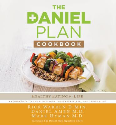 The Daniel Plan Cookbook: Healthy Eating for Life - Warren, Rick, Dr., Min