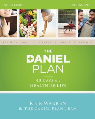 The Daniel Plan: Six Sessions - Warren, Rick, D.Min.