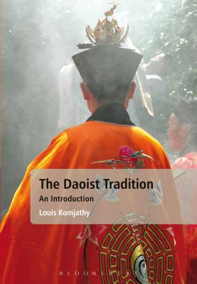 The Daoist Tradition: An Introduction - Komjathy, Louis