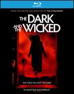 The Dark and the Wicked [Blu-ray]