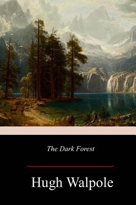 The Dark Forest - Walpole, Hugh, Sir