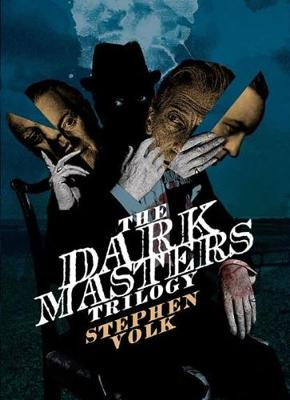 The Dark Masters Trilogy - Volk, Stephen