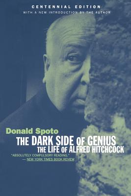 The Dark Side of Genius: The Life of Alfred Hitchcock - Spoto, Donald, M.A., Ph.D.