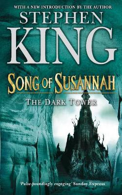 The Dark Tower: Song of Susannah v. 6 - King, Stephen