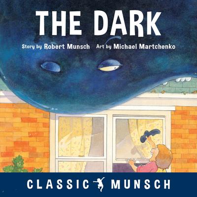 The Dark - Munsch, Robert