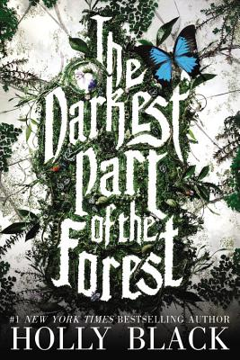 The Darkest Part of the Forest - Black, Holly