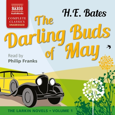 The Darling Buds of May - Bates, H E, and Franks, Philip (Read by)