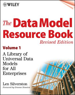 The Data Model Resource Book, Volume 1: A Library of Universal Data Models for All Enterprises - Silverston, Len
