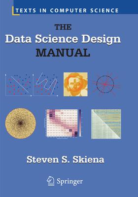 The Data Science Design Manual - Skiena, Steven S.