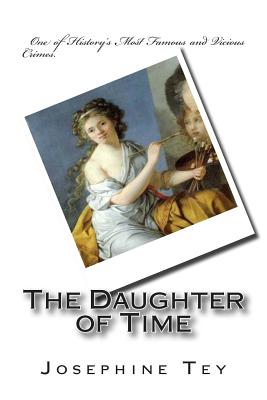 The Daughter of Time - Tey, Josephine