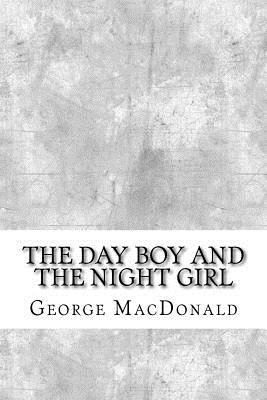 The Day Boy and the Night Girl - MacDonald, George