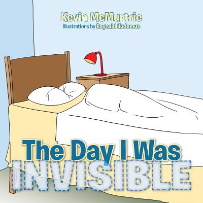 The Day I Was Invisible - McMurtrie, Kevin