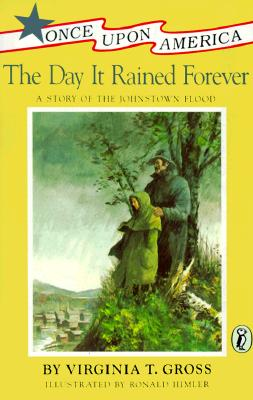 The Day It Rained Forever: A Story of the Johnstown Flood - Gross, Virginia T