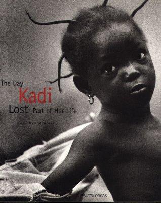 The Day Kadi Lost Part of Her Life - Rioja, Isabel Ramos, and Manresa, Kim (Photographer), and Ramos Rioja, Isabel