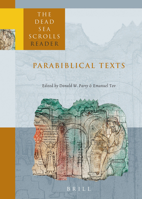 The Dead Sea Scrolls Reader, Volume 3 Parabiblical Texts - Parry, Donald, and Tov, Emanuel (Editor)