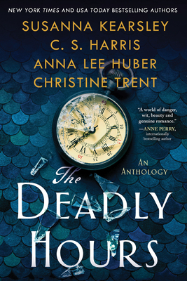 The Deadly Hours - Kearsley, Susanna, and Harris, C S, and Huber, Anna Lee