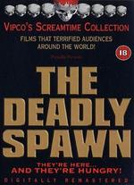 The Deadly Spawn