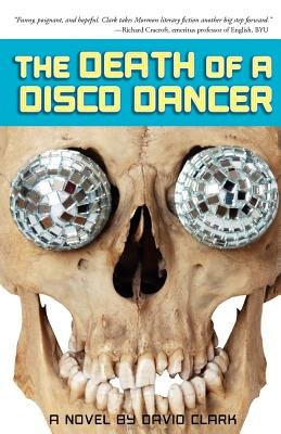 The Death of a Disco Dancer - Clark, David, Ph.D.