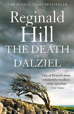 The Death of Dalziel: A Dalziel and Pascoe Novel - Hill, Reginald