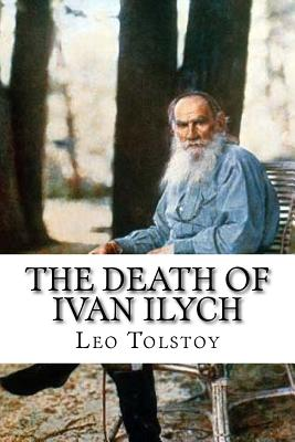 The Death of Ivan Ilych - Tolstoy, Leo, and Maude, Louise (Translated by), and Maude, Aylmer (Translated by)