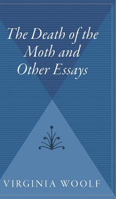 The Death of the Moth and Other Essays - Woolf, Virginia