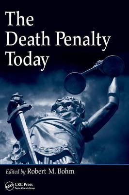 The Death Penalty Today - Bohm, Robert M, PH.D. (Editor)