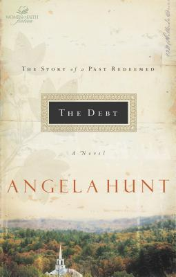 The Debt: The Story of a Past Redeemed - Hunt, Angela Elwell