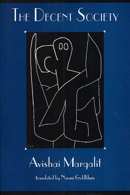 The Decent Society - Margalit, Avishai
